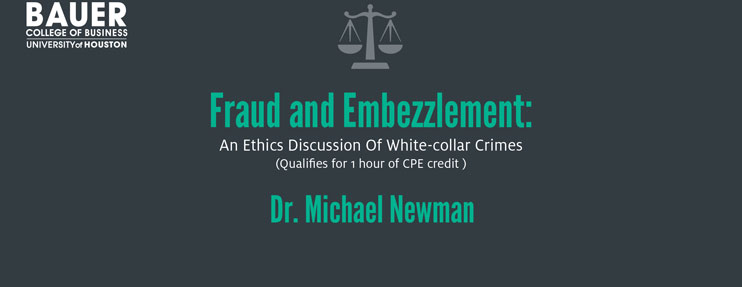 Fraud and Embezzlement: An Ethics Discussion of White-Collar Crimes