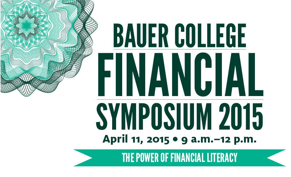 UH Bauer College Financial Symposium 2014: Transform Yourself. Transform Your Wealth