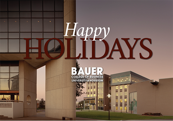 Happy Holidays from the C. T. Bauer College of Business