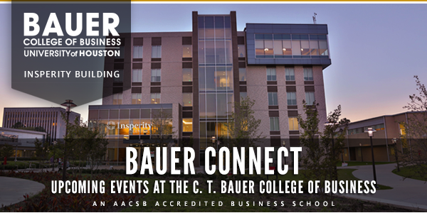 Upcoming Events at the C. T. Bauer College of Business