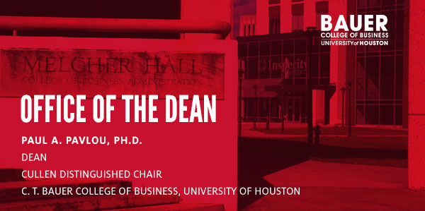 Office of the Dean: Paul A. Pavlou, Ph.D. - C. T. Bauer College of Business, University of Houston