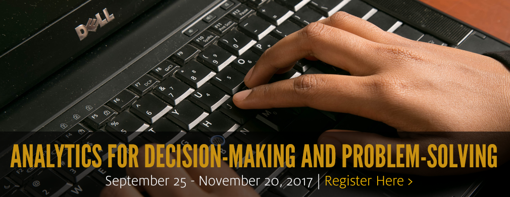 Analytics for Decision-Making and Problem-Solving: Sept. 11 - Nov. 6