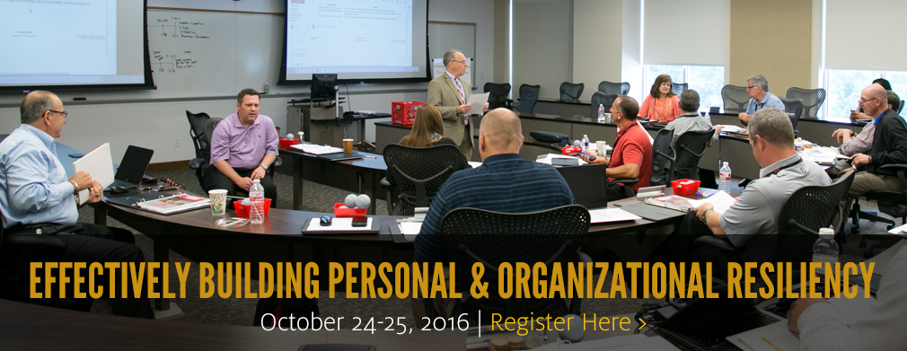 Effectively Building Personal and Organizational Resiliency: October 24-25, 2016
