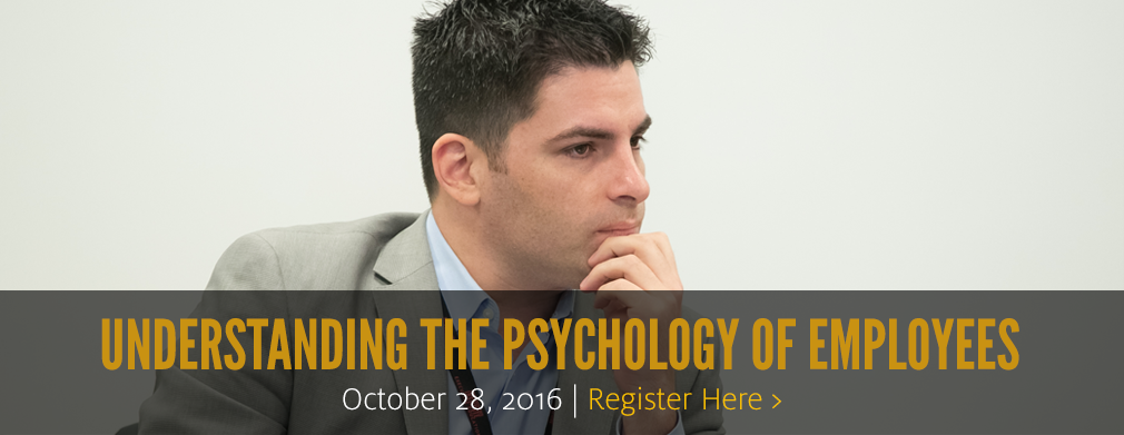 Understanding the Psychology of Employees: October 28, 2016