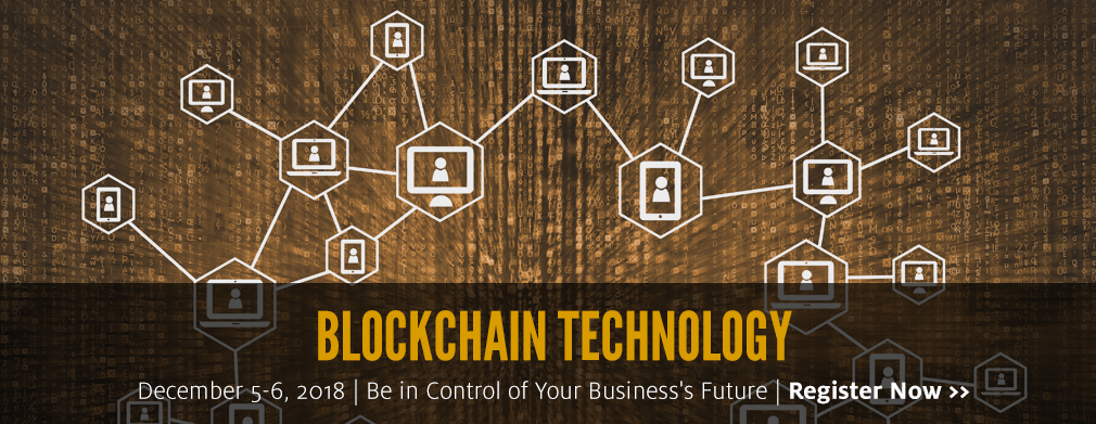 Blockchain Technology: December 5-6, 2018