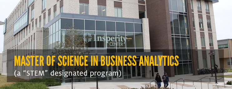STEM Designated Master of Science in Business Analytics (MSBA) Program