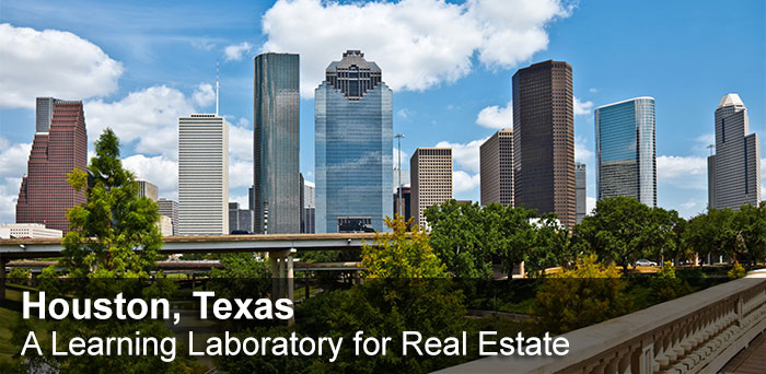Houston, Texas: A Learning Laboratory for Real Estate