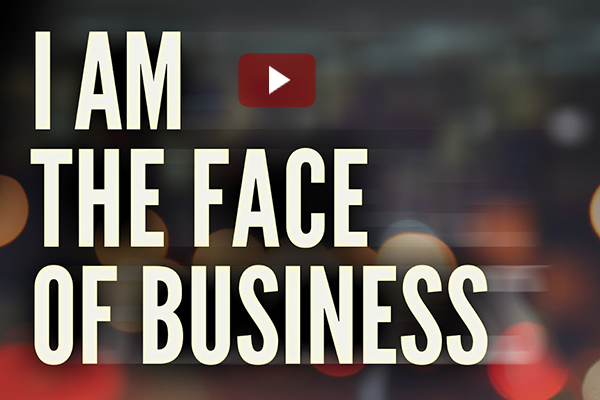 I Am the Face of Business Video